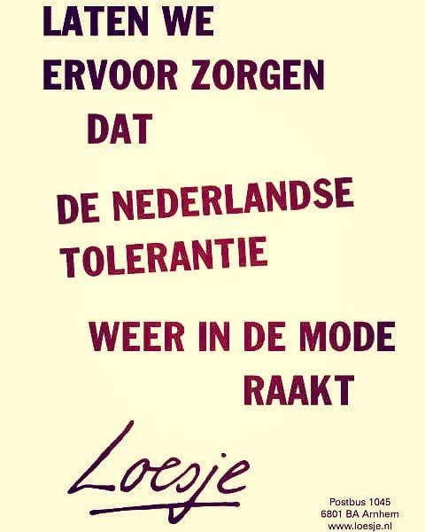Laten we ervoor zorgen dat de nederlandse tolerantie weer in de mode raakt, loesje