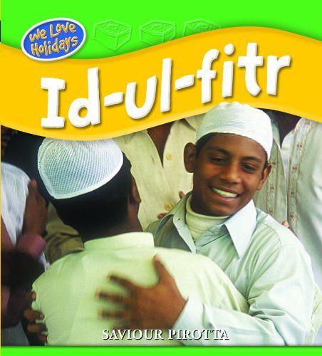 A Crafty Arab: 99 Ramadan Children Books - Id-Ul-Fitr (We Love Holidays) by Saviour Pirotta  Eid Al Fitr