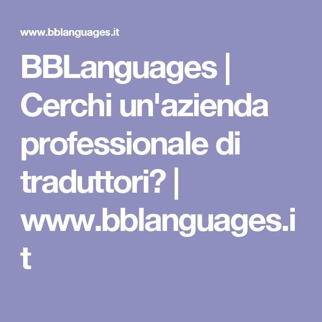 BBLanguages | Cerchi un'azienda professionale di traduttori? | www.bblanguages.it