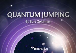 Quantum Jumping by Burt Goldman