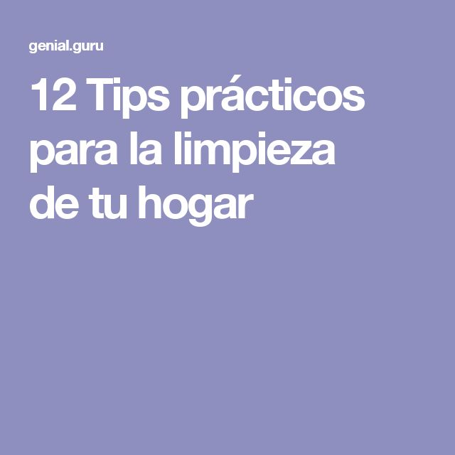 12Tips prácticos para lalimpieza detuhogar