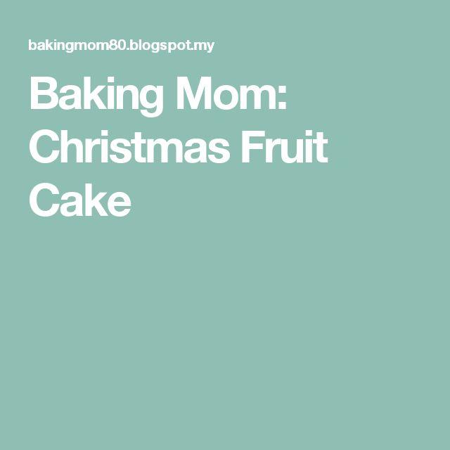Baking Mom: Christmas Fruit Cake