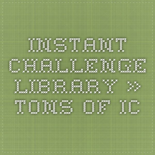 Instant Challenge Library » Tons of IC