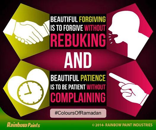 Beautiful forgiving is to forgive without rebuking, and beautiful patience is to be patient without complaining. #Ramadan   #ColoursOfRamadan