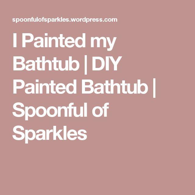 I Painted my Bathtub   DIY Painted Bathtub   Spoonful of Sparkles