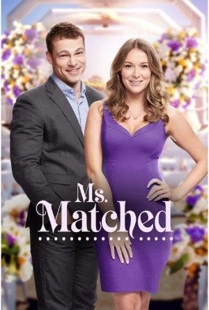 Ms Matched 2016 Online Full Movie A Successful Wedding Planner Is Trying To Make