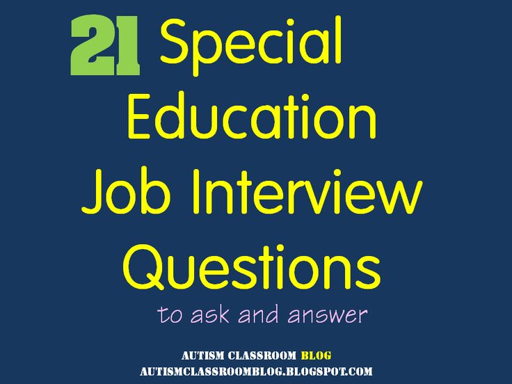Special Education Job Interview Questions (Source: Autism Classroom Blog) #specialeducation #edu #edchat