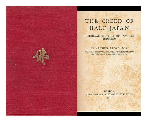THE CREED OF HALF JAPAN Historical Sketches of Japanese Buddhism -- Read more reviews of the product by visiting the link on the image.