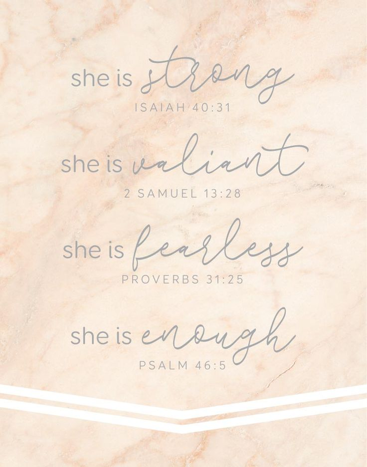 She is strong - Isaiah 40:31 She is valiant - 2 Samuel 13:28 She is fearless - Proverbs 31:25 She is enough - Psalm 46:5  With so many stresses in life in can really bring you down. Luckily we can turn to the bible for light. Their are so many passages in the bible that can encourage and inspire a women. This inspirational print is a collection of bible verses specifically to lift up and encourage women.    -Typography Theme -Different size options available #bibleverseprints
