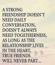 Bit mushy but....25 Great and Strong Friendship Quotes (Images & Pictures)