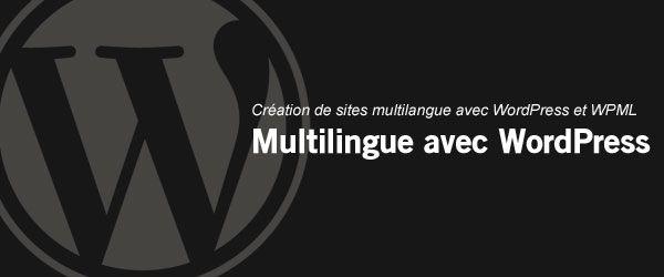 Création de site multilingue avec WordPress et WPML