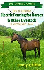 Horse Book Review: How to Construct Electric Fencing for Horses & Other Livestock: A Step-by-Step Guide by Jenny Griffin