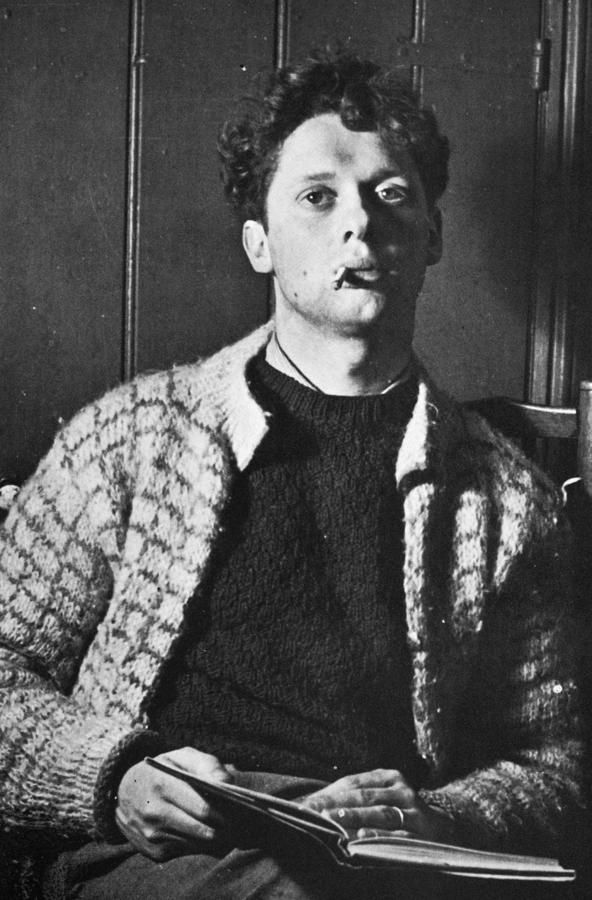 Dylan Thomas. I've got a horribly soft spot for him. My godfather used to drink…