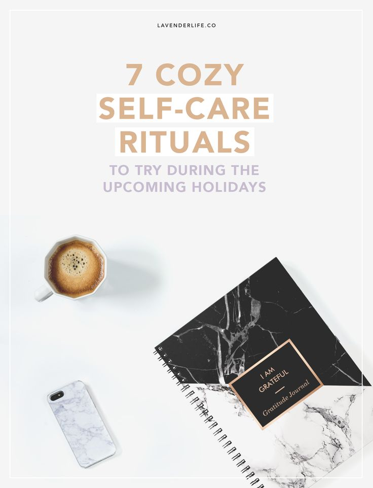 7 COZY SELF-CARE RITUALS TO TRY DURING THE UPCOMING HOLIDAYS. My favorite ways of taking care of myself during the dark and cold winter days, when self-care is more necessary than ever.
