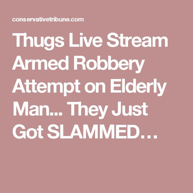 Thugs Live Stream Armed Robbery Attempt on Elderly Man... They Just Got SLAMMED…