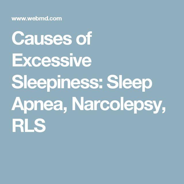 Causes of Excessive Sleepiness: Sleep Apnea, Narcolepsy, RLS