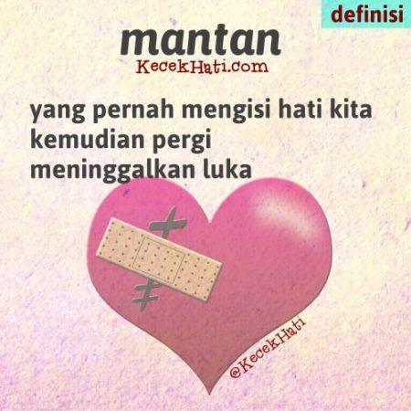 Kata bergambar Mantan ialah seseorang yang pernah mengisi hati kita, kemudian pergi meninggalkan luka. (lucu, cinta, definisi)