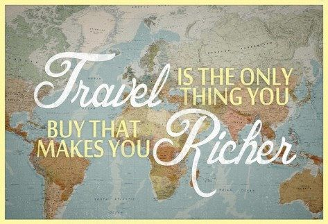 Always richer by the travel experiences I have had!