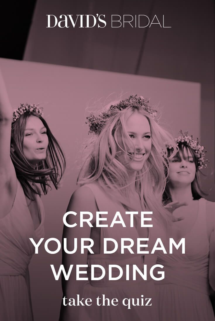 Dreaming of ways to be your own bride? Take the quiz to get a personalized wedding Pinterest board, curated just for you. Make an appointment at David's Bridal to bring your wedding vision to life.