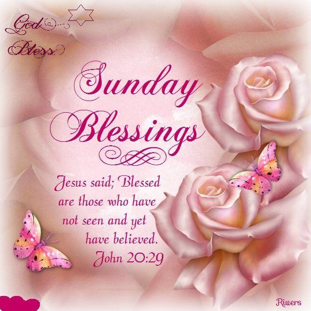 Sunday Blessings. John 20:29- God Bless.
