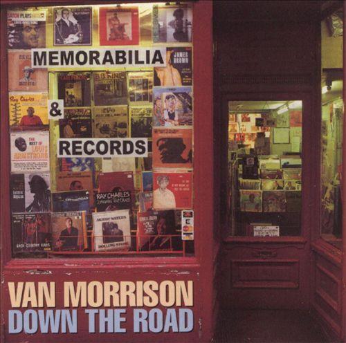 Down the Road - Van Morrison   Songs, Reviews, Credits, Awards   AllMusic