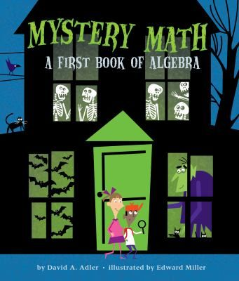 FICTION:Adler uses a mystery concept to introduce algebraic equations and problem solving.