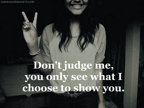 : True Quotes, Inspiration, Judges Me, Truths, Open Books, Things, Living, True Stories, Don'T Judges