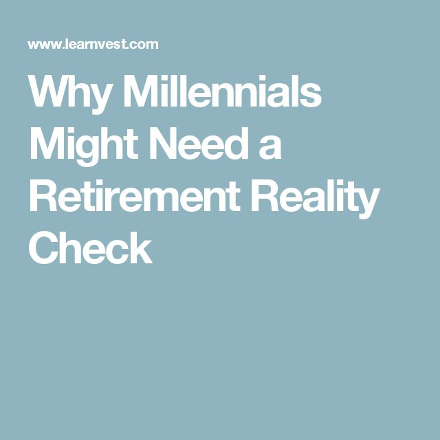 Why Millennials Might Need a Retirement Reality Check