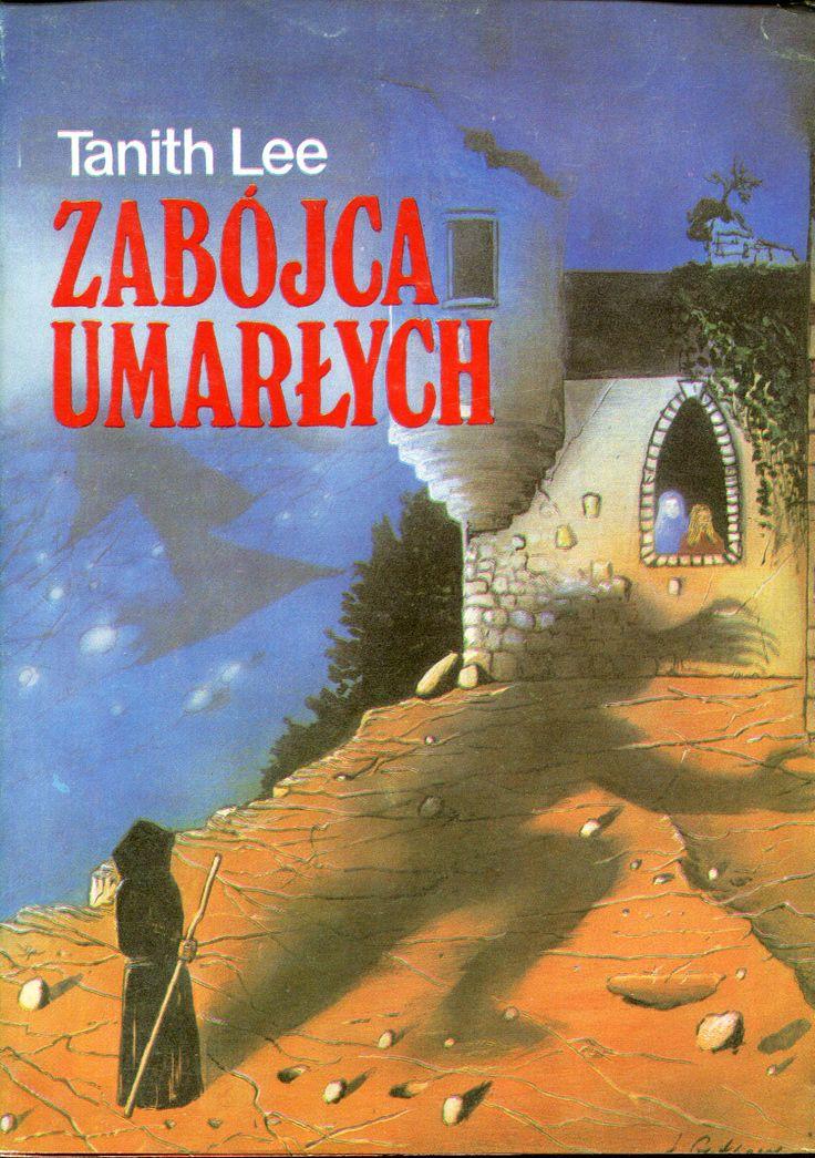 """""""Zabójca umarłych"""" Tanith Lee Translated by Danuta Górska Cover by Janusz Gutkowski Published by Wydawnictwo Iskry 1992"""