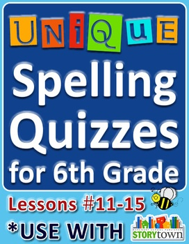 StoryTown Grade 6 – Unique Spelling Quizzes with Answers - Lessons 11-15