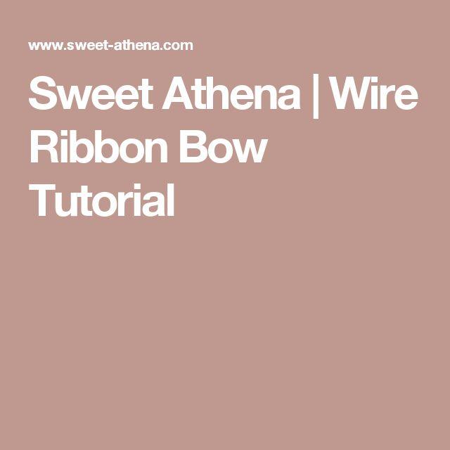 Sweet Athena | Wire Ribbon Bow Tutorial