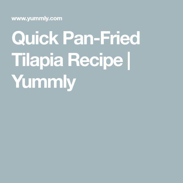 Quick Pan-Fried Tilapia Recipe | Yummly