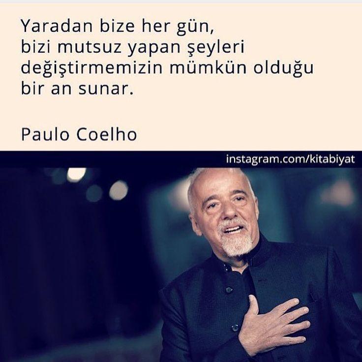 Yaradan bize her gün, bizi mutsuz yapan şeyleri değiştirmemizin mümkün olduğu bir an sunar. - Paulo Coelho #sözler #anlamlısözler #güzelsözler #manalısözler #özlüsözler #alıntı #alıntılar #alıntıdır #alıntısözler