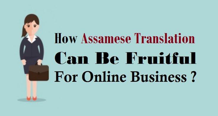 How #AssameseTranslation Can Be Fruitful For #OnlineBusiness ?  #Assamese #Translation #SmallBusiness