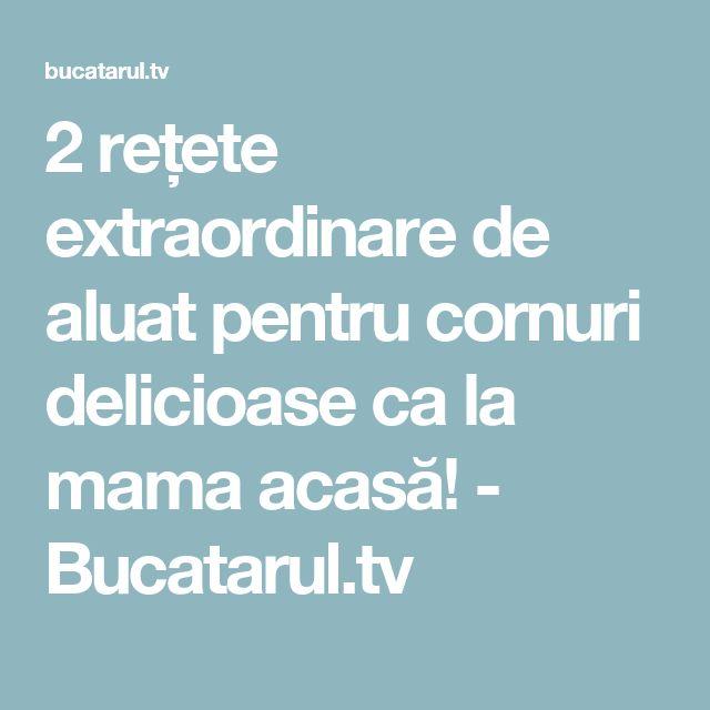 2 rețete extraordinare de aluat pentru cornuri delicioase ca la mama acasă! - Bucatarul.tv