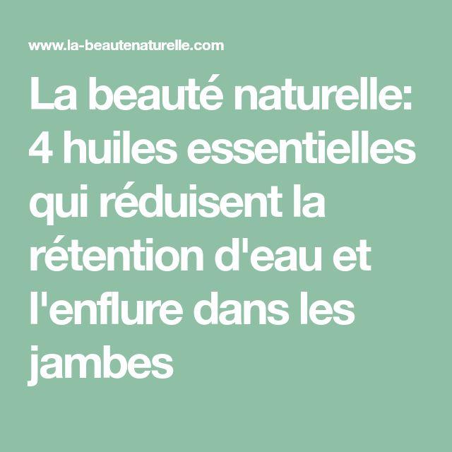 La beauté naturelle: 4 huiles essentielles qui réduisent la rétention d'eau et l'enflure dans les jambes