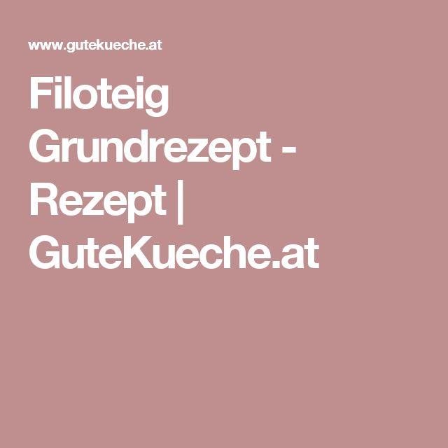 Filoteig Grundrezept - Rezept | GuteKueche.at
