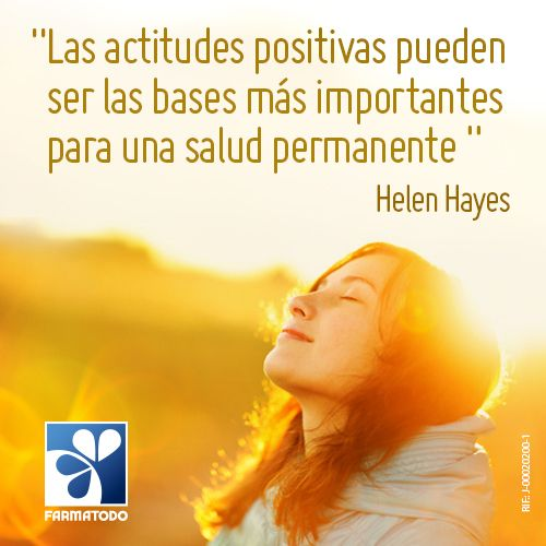 """""""Las actitudes positivas pueden ser las bases más importantes para una salud permanente"""" Helen Hayes #Frases #Salud"""