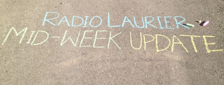 Radio Laurier Mid-Week Update 4.0 (Yes