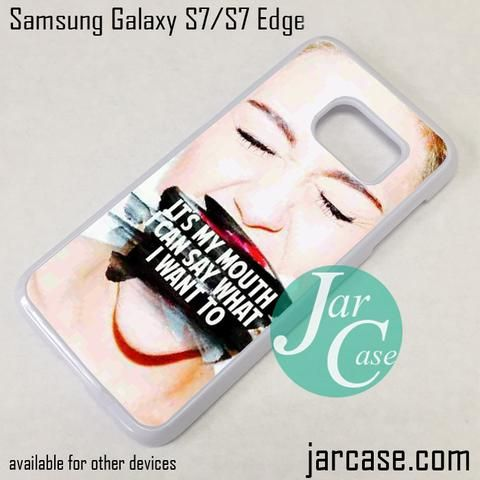 Miley Cyrus Quotes Phone Case for Samsung Galaxy S7 & S7 Edge