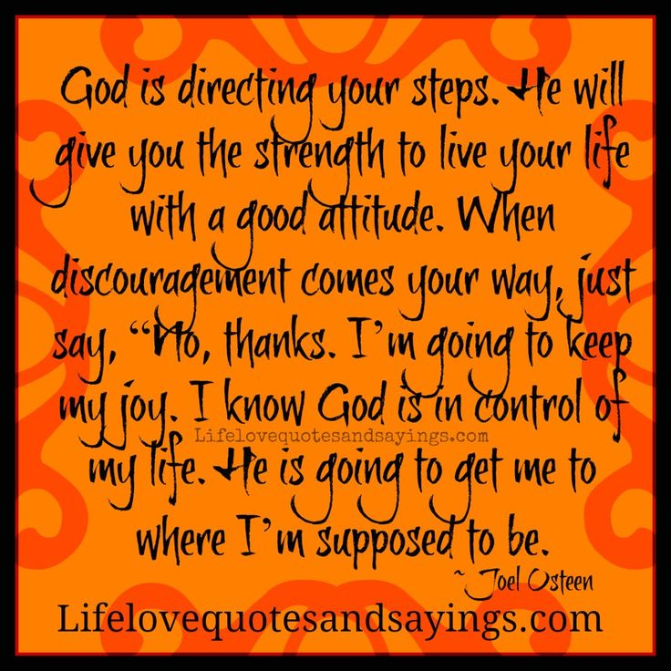God Quotes About Love And Strength : God is directing your steps. He will give you the strength to live ...