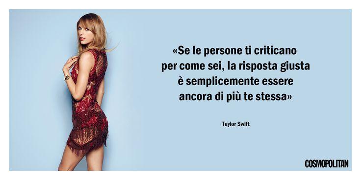 «Se le persone ti criticano per come sei, la risposta giusta è semplicemente essere ancora di più te stessa».  -cosmopolitan.it