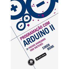 Livro - Programação Com Arduino II: Passos Avançados com Sketches - Série tekne