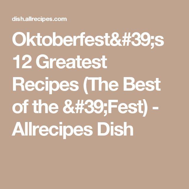 Oktoberfest's 12 Greatest Recipes (The Best of the 'Fest) - Allrecipes Dish