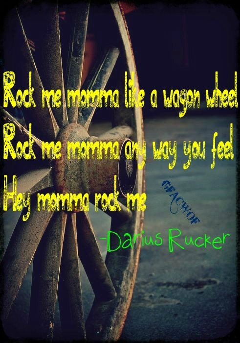 I love This song so much! Wagon Wheel, Darius Rucker