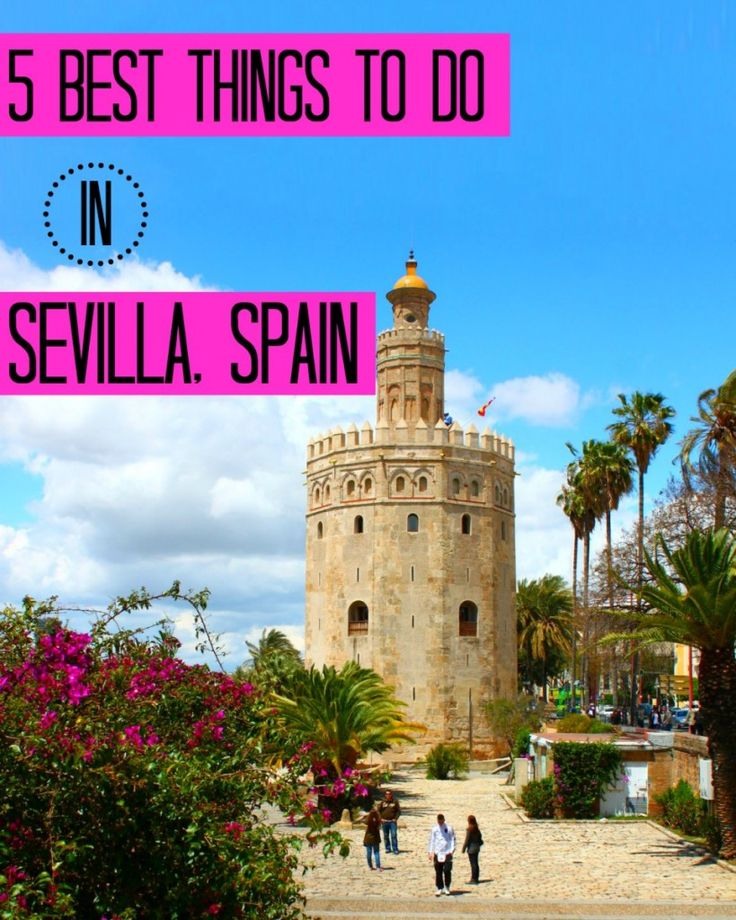 The 5 Best Things to do in Sevilla, Spain