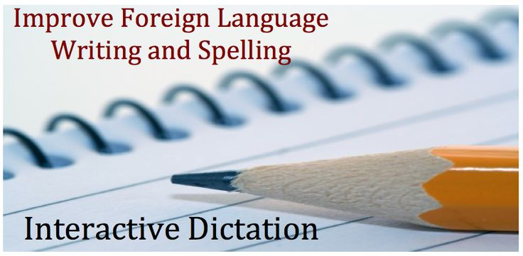 Interactive Dictation in the Foreign Language Classroom-Improves Writing and Spelling | World Language Classroom Resources