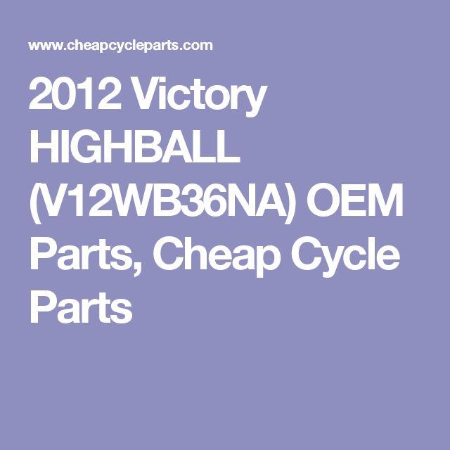 2012 Victory HIGHBALL (V12WB36NA) OEM Parts, Cheap Cycle Parts