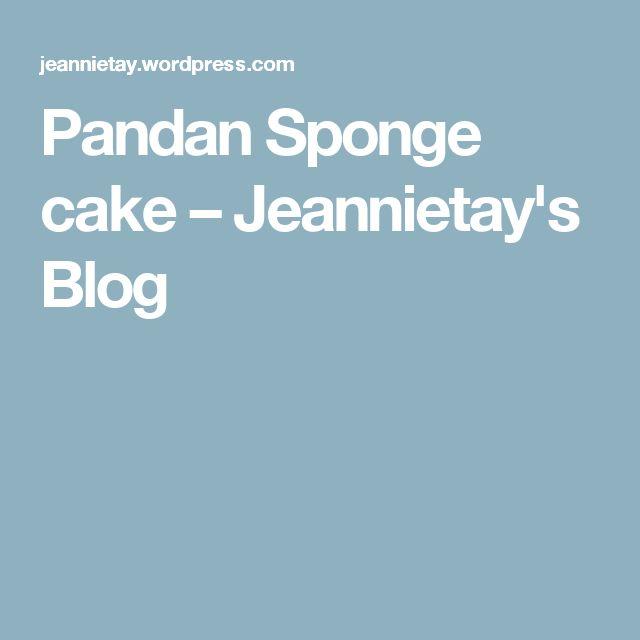 Pandan Sponge cake – Jeannietay's Blog