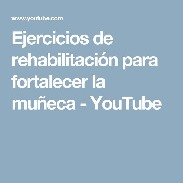 Ejercicios de rehabilitación para fortalecer la muñeca - YouTube